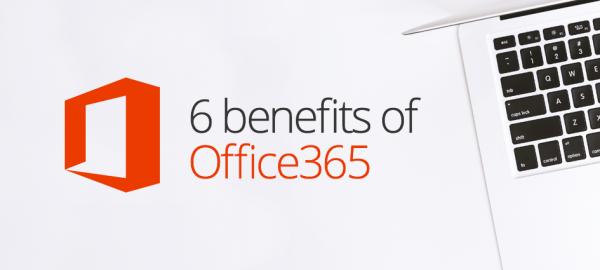 6 Benefits of Office 365