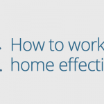 Worki from home more effectively